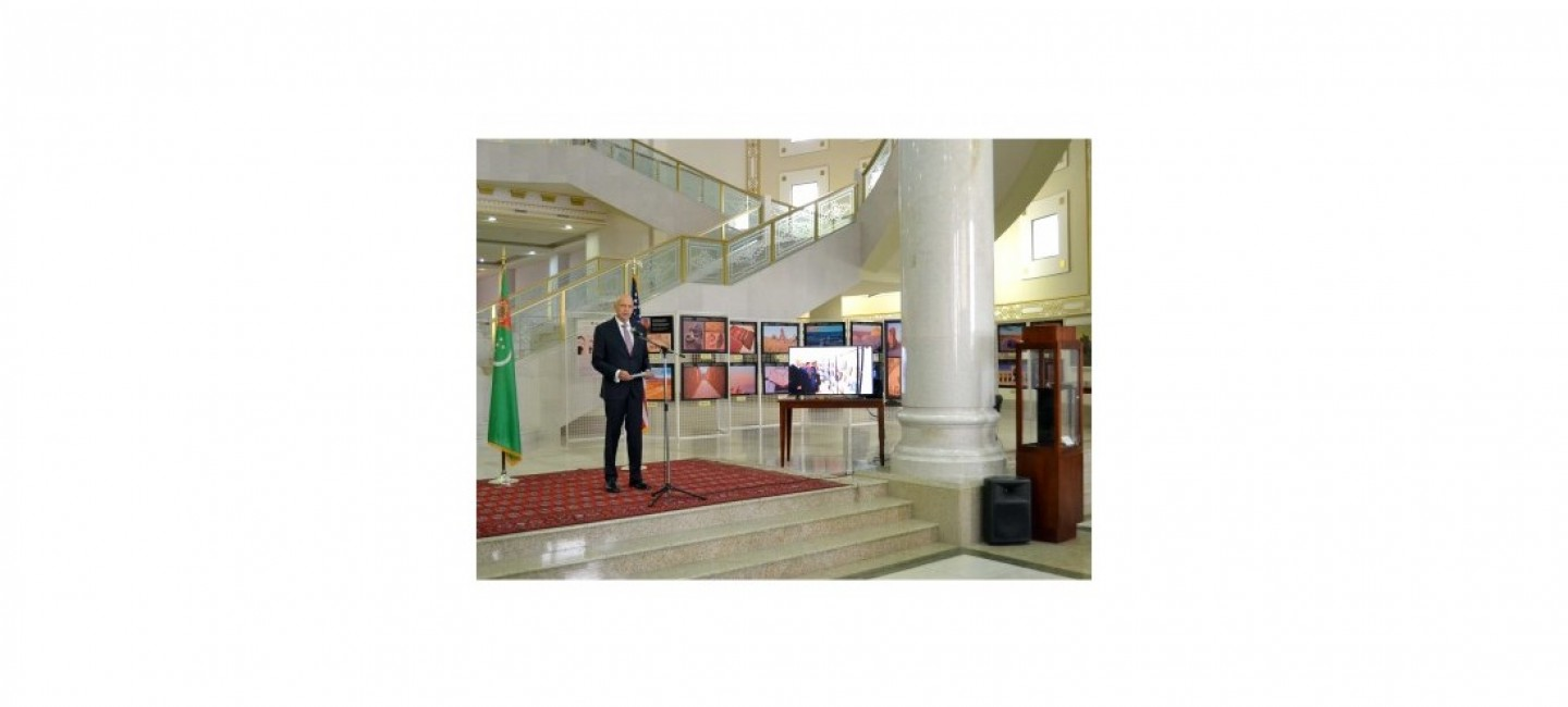 MFA OF TURKMENISTAN TOGETHER WITH THE EMBASSY OF THE USA ORGANIZED THE PHOTO EXHIBITION